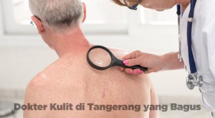 Dokter Kulit di Tangerang yang Bagus dan Aman, Coba disini!