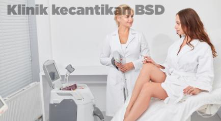 Klinik kecantikan BSD Berkualitas Premium