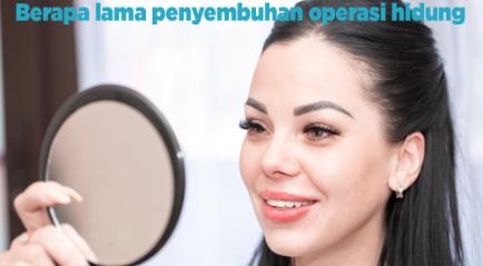 Berapa Lama Penyembuhan Operasi Hidung?