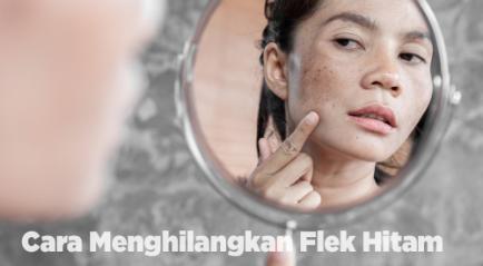 Cara Menghilangkan Flek Hitam pada Wajah, Dari yang Alami hingga Metode Medis!